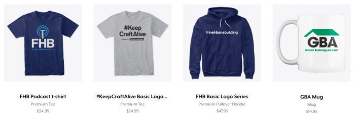 Fine Homebuilding Podcast t-shirt and more cool products